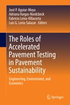 The Roles of Accelerated Pavement Testing in Pavement Sustainability: Engineering, Environment, and…