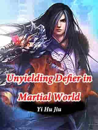 Unyielding Defier in Martial World: Volume 16