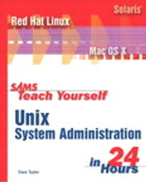 Sams Teach Yourself UNIX System Administration in 24 Hours