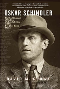 Oskar Schindler: The Untold Account of His Life, Wartime Activites, and the True Story Behind the…
