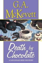 Death By Chocolate by G. A. McKevett