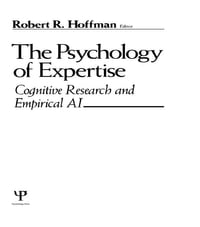 The Psychology of Expertise: Cognitive Research and Empirical Ai
