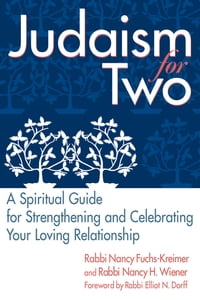 Judaism for Two: A Spiritual Guide for Strengthening & Celebrating Your Loving Relationship