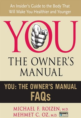 Book You: The Owner's Manual FAQs by Michael F. Roizen