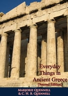 Everyday Things in Ancient Greece [Second Edition] by Marjorie Quennell