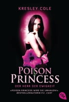 Poison Princess - Der Herr der Ewigkeit: Band 2 by Kresley Cole