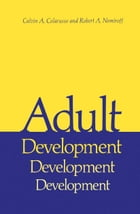 Adult Development: A New Dimension in Psychodynamic Theory and Practice