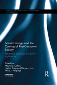 Social Change and the Coming of Post-consumer Society: Theoretical Advances and Policy Implications