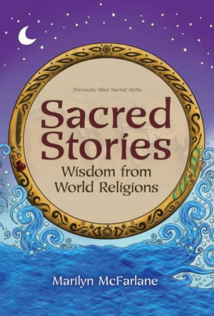 Sacred Stories Wisdom from World Religions