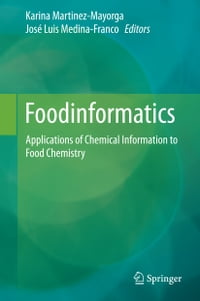 Foodinformatics: Applications of Chemical Information to Food Chemistry