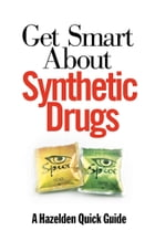 Get Smart About Synthetic Drugs by Anonymous