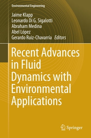 Recent Advances in Fluid Dynamics with Environmental Applications by Jaime Klapp