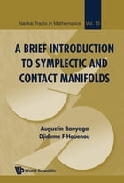 A Brief Introduction to Symplectic and Contact Manifolds by Augustin Banyaga