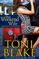 The Weekend Wife by Toni Blake