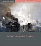 "Battles & Leaders of the Civil War: In The ""Monitor"" Turret"