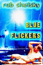 Blue Flickers by Rob Shelsky