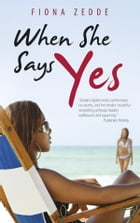 When She Says Yes by Fiona Zedde
