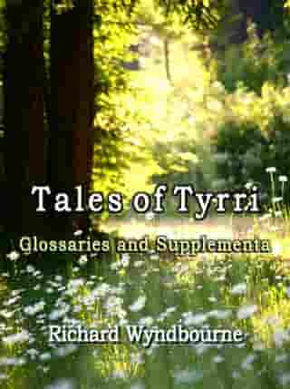 Tales of Tyrri Glossaries and Supplementa