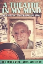 A Theatre in my Mind by Reg James