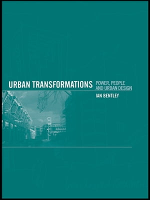 Urban Transformations Power,  People and Urban Design