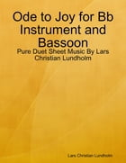 Ode to Joy for Bb Instrument and Bassoon - Pure Duet Sheet Music By Lars Christian Lundholm by Lars Christian Lundholm