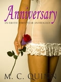 Anniversary: An Erotic First Year Anthology 694d5745-fe16-43ce-a27b-9a5dbbc4af9f