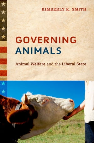 Governing Animals Animal Welfare and the Liberal State