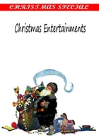 Christmas Entertainments by Alice M. Kellogg
