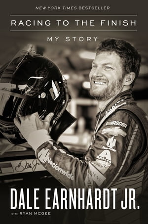 Racing to the Finish: My Story by Dale Earnhardt Jr.