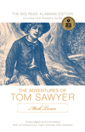 Mark Twain's Adventures of Tom Sawyer: The Original Text Edition by Dr. Alan Gribben
