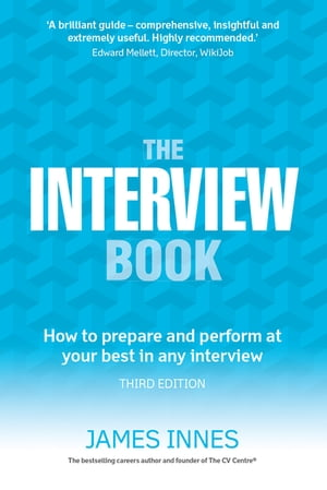 The Interview Book How to prepare and perform at your best in any interview