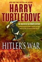 Hitler's War: The War That Came Early, Book One by Harry Turtledove