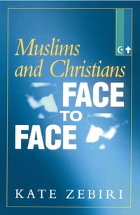 Muslims and Christians Face to Face
