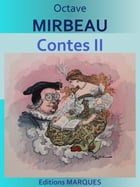 Contes: Tome II by Octave MIRBEAU