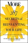 MORE Magazine 287 Secrets of Reinventing Your Life bbd5d3f4-686f-406b-9e1d-ca389364a347