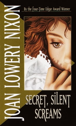 Book Secret, Silent Screams by Joan Lowery Nixon