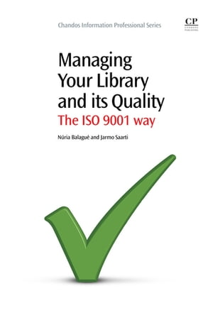 Managing Your Library and its Quality The ISO 9001 Way