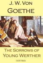 The Sorrows of Young Werther by J. W. Von Goethe