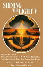 Shining the Light V: Humanity Is Going to Make It! by Robert Shapiro