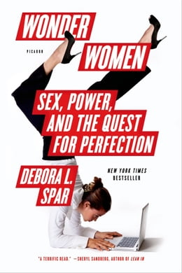 Book Wonder Women: Sex, Power, and the Quest for Perfection by Debora L. Spar