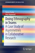 Doing Ethnography in Teams: A Case Study of Asymmetries in Collaborative Research