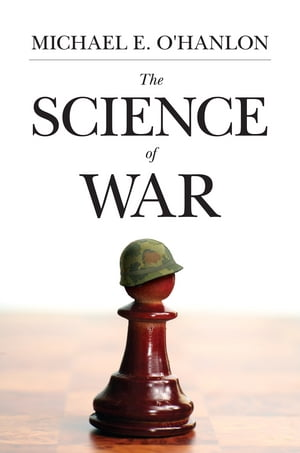 The Science of War Defense Budgeting,  Military Technology,  Logistics,  and Combat Outcomes