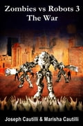 Zombies vs. Robots 3 The War 7e70fb97-0951-4256-9de5-99d01a0f9d62