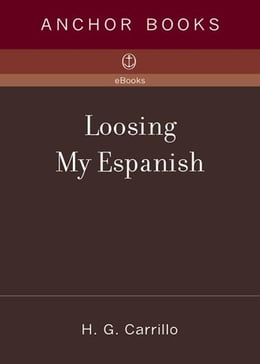 Book Loosing My Espanish by H.G. Carrillo