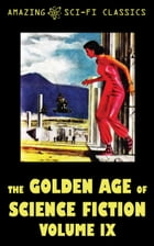 The Golden Age of Science Fiction - Volume IX