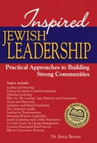 Inspired Jewish Leadership: Practical Approaches to Building Strong Communities by Dr. Erica Brown