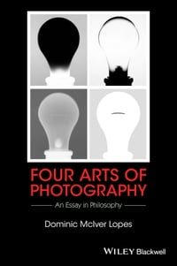 Four Arts of Photography: An Essay in Philosophy