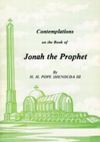 Contemplations on the Book of Jonah the Prophet by H.H. Pope Shenouda III