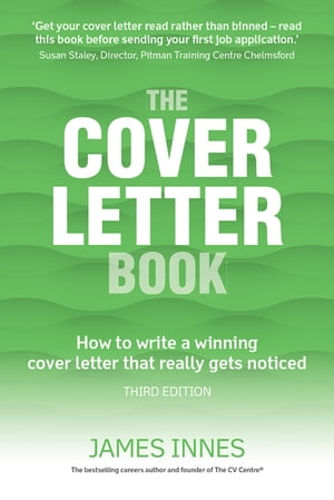 The Cover Letter Book How to write a winning cover letter that really gets noticed
