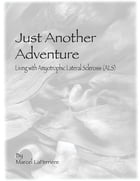 Just Another Adventure by Marcel LaPerriere